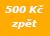 500 Kč zpět
